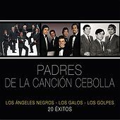 Padres de la Canción Cebolla - 20 Exitos by Various Artists