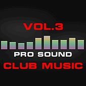 Pro Sound: Club Music, Vol. 3 by Various Artists
