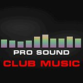 Pro Sound: Club Music by Various Artists