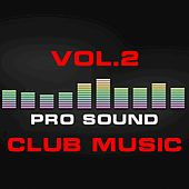 Pro Sound: Club Music, Vol. 2 by Various Artists
