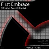 First Embrace (Marshal Arnold Remix) by Tristraum