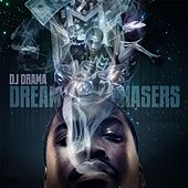 Dreamchasers by DJ Drama
