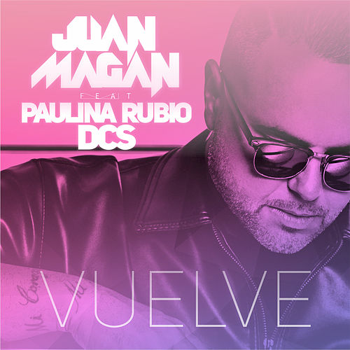 Vuelve by Juan Magan