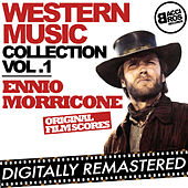 Western Music Collection Vol. 1 - Ennio Morricone (Original Film Scores) [Digitally Remastered] by Ennio Morricone