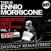 This is Ennio Morricone - Greatest Hits Collection Vol. 1 (Original Film Scores) [Digitally Remastered] by Ennio Morricone