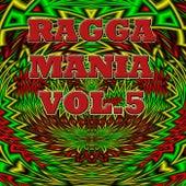 Ragga Mania, Vol.5 by Various Artists