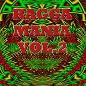 Ragga Mania, Vol.2 by Various Artists