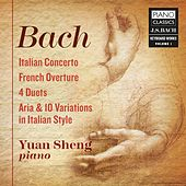 J.S. Bach: Italian Concerto, French Overture, 4 Duets, Aria & 10 Variations in Italian Style by Yuan Sheng
