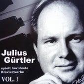 Julius Gürtler spielt berühmte Klavierwerke, Vol. I. by Julius Gürtler