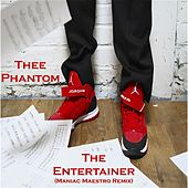 The Entertainer (Maniac Maestro Remix) by Thee Phantom