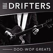 Doo-Wop Greats von The Drifters