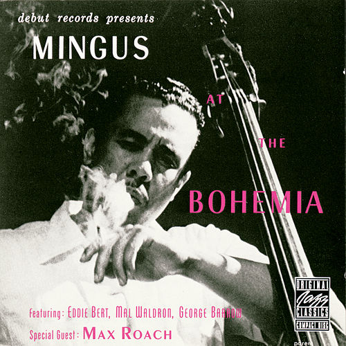Mingus At The Bohemia by Charles Mingus
