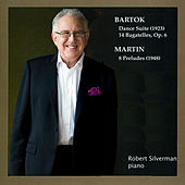 Piano Music of Bartok and Frank Martin by Robert Silverman