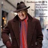 Beethoven Redux: Sonatas, Op. 111, 78, 54, 81a by Robert Silverman