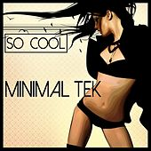 So Cool - Minimal Tek by Various Artists