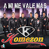 A Mi Me Vale Mas !! by Komezon Musical