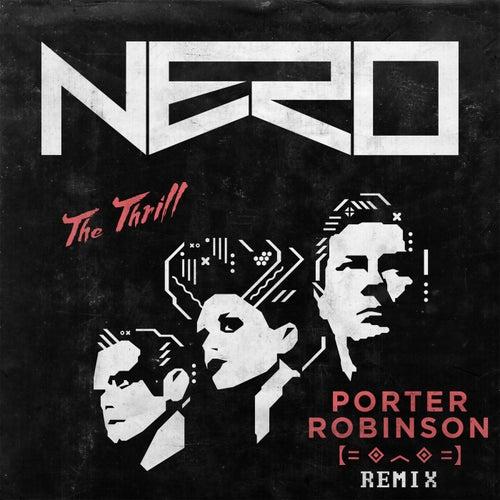 The Thrill (Porter Robinson Remix) by Nero