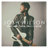 Blown Away by Josh Wilson