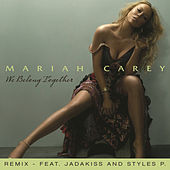We Belong Together by Mariah Carey