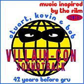 Villain-Con Soundtrack: Stuart, Kevin & Bob 42 Years Before Gru: Music Inspired by the Film (2015) by Various Artists