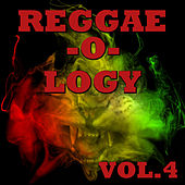Reggae-o-logy, Vol.4 by Various Artists