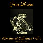 Gene Krupa Remastered Collection, Vol. 1 (Remastered 2015) by Gene Krupa