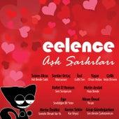 Eelence Aşk Şarkıları, Vol. 1 by Various Artists