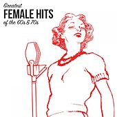 Greatest Female Hits from the 60's & 70's by Various Artists