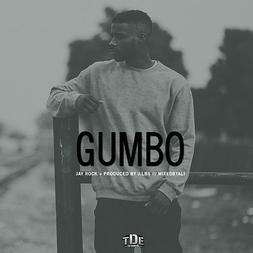 Gumbo by Jay Rock