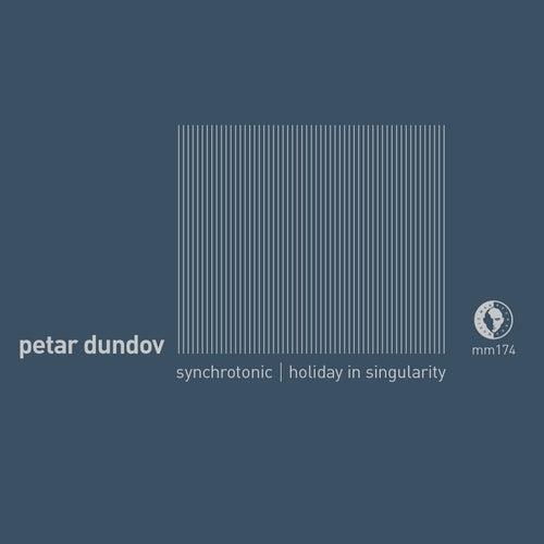 Synchrotonic / Holiday In Singularity by Petar Dundov