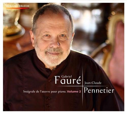 Fauré: Intégrale de l'oeuvre pour piano, Volume 2 by Jean-Claude Pennetier