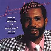 Ten Ways Of Lovin' You by Lenny Williams