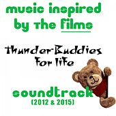 Thunder-Buddies for Life: Music Inspired by the Films Soundtrack (2012 & 2015) by Various Artists