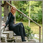 Nothings Here to Stay by Kristina