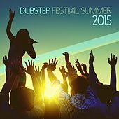 Dubstep Festival Summer 2015 by Various Artists