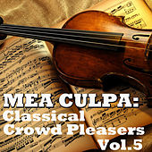 Mea Culpa: Classical Crowd Pleasers, Vol.5 by Various Artists