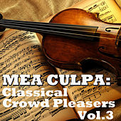 Mea Culpa: Classical Crowd Pleasers, Vol.3 by Novosibirsk Philharmonic Orchestra