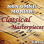 Non Omnis Moriar: Classical Masterpieces, Vol.3 by Novosibirsk Philharmonic Orchestra