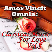 Amor Vincit Omnia: Classical Music For Love, Vol.5 by Novosibirsk Philharmonic Orchestra