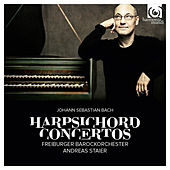 J. S. Bach: Harpsichord Concertos by Andreas Staier and Freiburger Barockorchester
