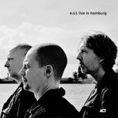 E.S.T. Live in Hamburg by e.s.t. Esbjörn Svensson Trio