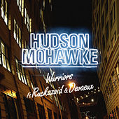 Warriors (feat. Ruckazoid & Devaeux) by Hudson Mohawke