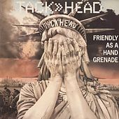 Friendly As A Hand Grenade by Tackhead