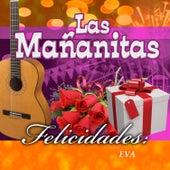 Felicidades Eva by Las Mananitas