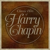 Classic Hits Of Harry Chapin by Harry Chapin