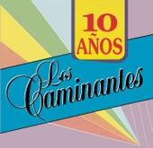 10 Anos by Los Caminantes