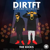 DIRTFT (Do It Right the First Time) by The Kicks