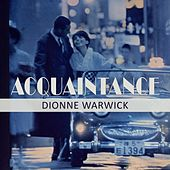 Acquaintance von Dionne Warwick