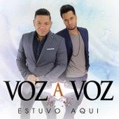 Estuvo Aquí by Voz A Voz