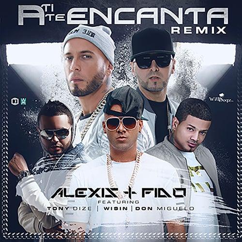 A Ti Te Encanta Remix (feat. Wisin, Tony Dize, Don Miguelo) by Alexis Y Fido